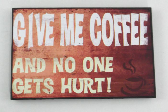 Give Me Coffee Plaque